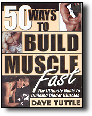 50 Ways to Build Muscle Fast / Tuttle  $9.95